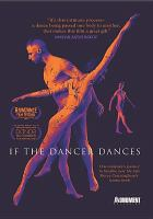 Cover image for If the dancer dances [videorecording DVD]