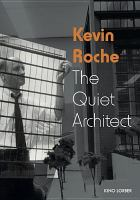 Cover image for Kevin Roche [videorecording DVD] : the quiet architect