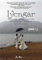 Cover image for Iyengar [videorecording DVD] : the man, yoga, and the student's journey
