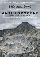 Cover image for Anthropocene [videorecording DVD] : the human epoch