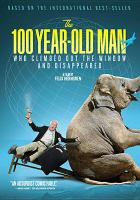 Cover image for The 100 year-old man who climbed out the window and disappeared [videorecording DVD]
