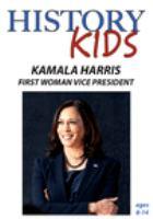Imagen de portada para History kids [videorecording DVD] : Kamala Harris : first woman vice president.