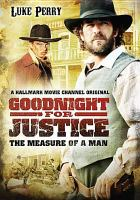 Cover image for Goodnight for justice the measure of a man