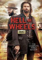 Cover image for Hell on wheels. Season 3, Complete [videorecording DVD]