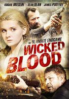 Cover image for Wicked blood [videorecording DVD]