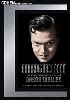 Cover image for Magician [videorecording DVD] : the astonishing life and work of Orson Welles