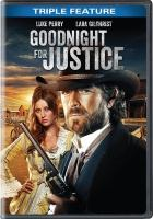 Cover image for Goodnight for justice : triple feature [videorecording DVD]