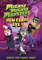Cover image for Mighty Mighty Monsters in New Fears Eve [videorecording DVD] : Dance the fright away!