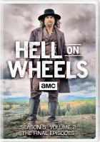 Cover image for Hell on wheels. Season 5, volume 2 [videorecording DVD] : the final episodes