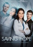 Cover image for Saving Hope. Season 3, Complete [videorecording DVD]
