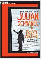 Cover image for Julian Schnabel : a private portrait [videorecording DVD]
