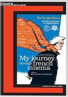 Cover image for My journey through French cinema [videorecording DVD]