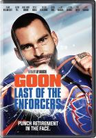 Cover image for Goon : last of the enforcers [videorecording DVD]