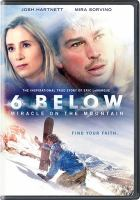 Cover image for 6 below : miracle on the mountain [videorecording DVD]