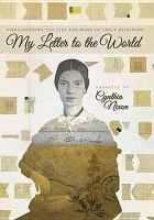 Cover image for My letter to the world [videorecording DVD] : rediscovering the life and work of Emily Dickinson