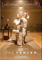 Imagen de portada para The fencer [videorecording DVD]