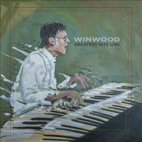 Cover image for Winwood : greatest hits live [sound recording CD]