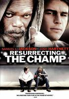 Cover image for Resurrecting the champ [videorecording DVD]