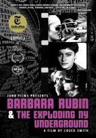Cover image for Barbara Rubin & the exploding NY underground [videorecording DVD]