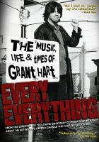 Cover image for Every everything [videorecording DVD] : the music, life & times of Grant Hart