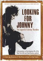 Cover image for Looking for Johnny [videorecording DVD] : Legend of Johnny Thunders