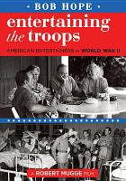 Cover image for Entertaining the troops [videorecording DVD] : American entertainers in World War II