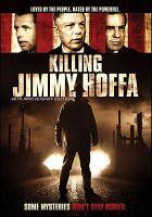 Cover image for Killing Jimmy Hoffa [videorecording DVD]