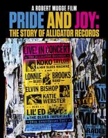 Cover image for Pride and joy [videorecording Blu-ray] : the story of Alligator Records