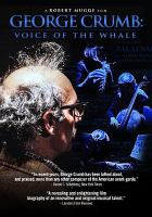 Cover image for George Crumb [videorecording DVD] : voice of the whale