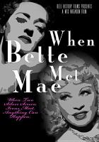 Cover image for When Bette met Mae [videorecording DVD]