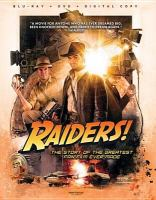 Cover image for Raiders! [videorecording DVD] : the story of the greatest fan film ever made