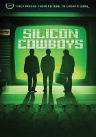 Cover image for Silicon cowboys [videorecording DVD]