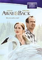 Cover image for Away & back [videorecording DVD] : why do paths cross?