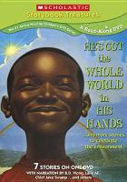Imagen de portada para He's got the whole world in his hands [videorecording DVD] : and more stories to celebrate the environment.