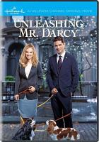 Cover image for Unleashing Mr. Darcy [videorecording DVD]