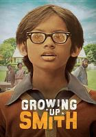 Cover image for Growing up Smith [videorecording DVD]