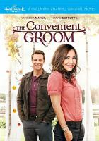 Cover image for The convenient groom [videorecording DVD]