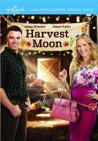 Cover image for Harvest moon [videorecording DVD]
