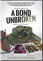 Cover image for A bond unbroken [videorecording DVD]