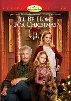 Cover image for I'll be home for Christmas [videorecording DVD] (James Brolin version)