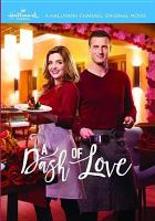 Cover image for A dash of love [videorecording DVD]