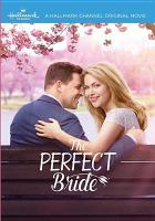 Cover image for The perfect bride [videorecording DVD]