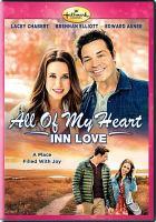 Cover image for All of my heart : inn love [videorecording DVD]