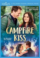 Cover image for Campfire kiss [videorecording DVD] : an adventure of a lifetime