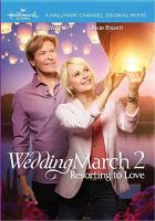Cover image for The wedding march 2 [videorecording DVD] : resorting to love ; Hallmark Channel presents ; produced by Kevin Leslie ; Jamie Goehring ; written by Neal Dobrofsky & Tippi Dobrofsky ; directed by David Weaver.