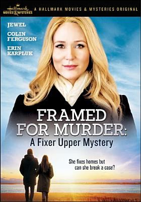 Cover image for Framed for murder [videorecording DVD] : a fixer upper mystery