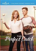 Cover image for The perfect catch [videorecording DVD]