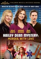 Cover image for Hailey Dean mystery. Murder, with love [videorecording DVD].