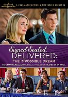 Cover image for Signed, sealed, delivered [videorecording DVD] : The impossible dream
