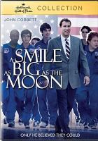 Cover image for A smile as big as the moon [videorecording DVD]